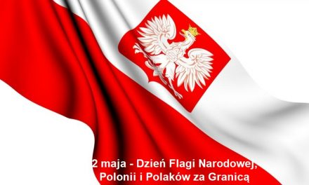 May 2- National Flag Day of the Republic of Poland and the Day of Polonia and Poles Abroad.